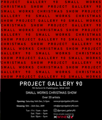 Project Gallery 90 - Small Works Christmas Show 14th - 24th December 2019.